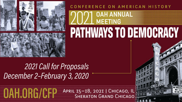 Image of the 2021 OAH Annual Meeting Conference on American History Call for Proposals banner. Showing a collage of historic protest images and the Chicago theater
