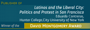 Ad-Latinos and the Liberal City Politics and Protest in San Francisco by Eduardo Contreras