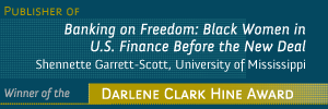 Ad-Banking on Freedom Black Women in US Finance Before the New Deal Shennette Garrett-Scott University of Mississippi