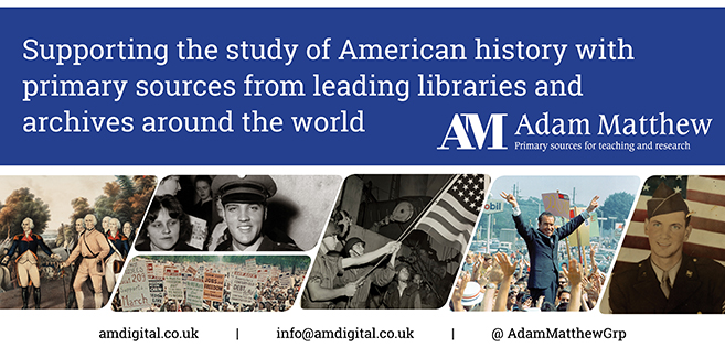 Adam Matthew Ad-Supporting the study of American history with primary sources from leading libraries and archives around the world
