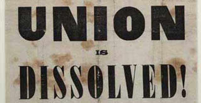 An 1860 broadside with large black letters that read 'The Union is Dissolved'