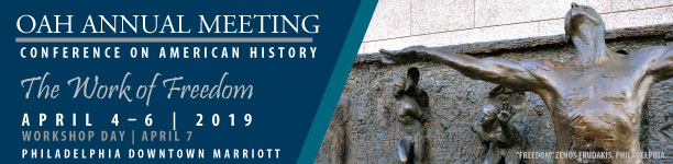 2019 OAH Annual Meeting, Conference on American History,  April 4 to 6, Workshop day April 7